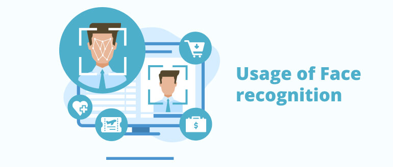 Usage of face recognition