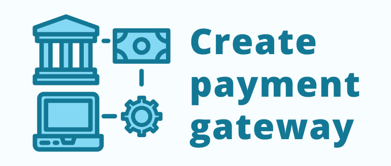 Create your own payment gateway