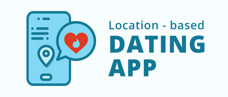 How to Build a Location-Based Dating App
