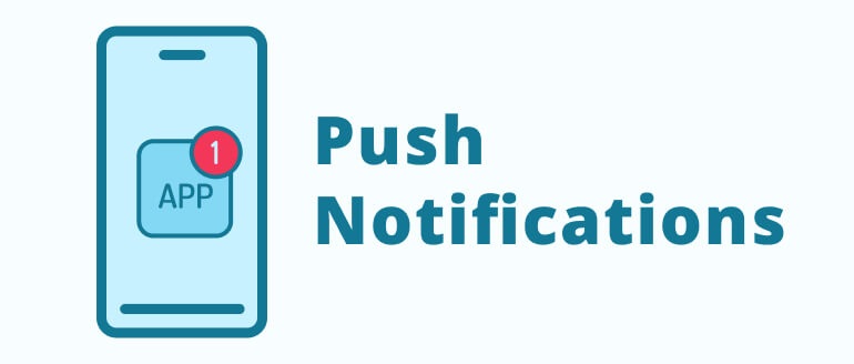 Push Notifications for re-engaging users to use the app